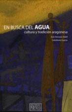 En busca del agua: cultura y tradición aragonesa