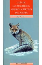 Guía de los mamíferos, anfibios y aves del Pirineo
