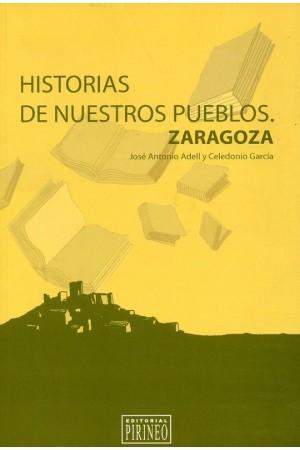 Historias de nuestros pueblos. Zaragoza