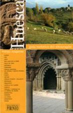 Huesca. Guía turística del Alto Aragón