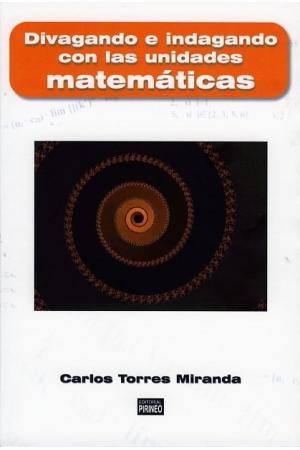 Divagando e indagando con las unidades matemáticas
