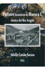 Puentes históricos de Huesca Tomo1. Cuenca del río Aragón