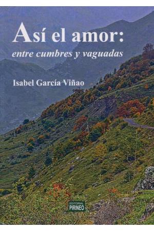 ASÍ EL AMOR: ENTRE CUMBRES Y VAGUADAS