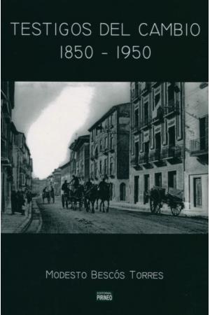 Testigos del cambio (1850-1950)