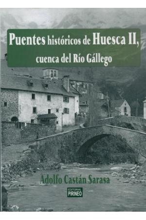 PUENTES HISTÓRICOS DE HUESCA 2. CUENCA DEL RÍO GÁLLEGO