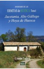INVENTARIO DE LAS ERMITAS DE HUESCA TOMO 1. JACETANIA, ALTO GÁLLEGO  Y HOYA DE HUESCA
