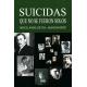 SUICIDIOS QUE NO SE FUERON SOLOS