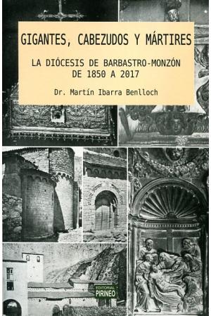 GIGANTES, CABEZUDOS Y MÁRTIRES: LA DIÓCESIS DE BARBASTRO-MONZÓN