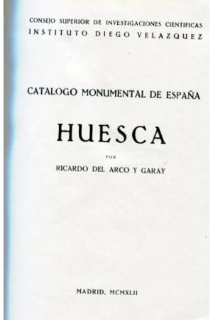 (1942)  CATALOGO MONUMENTAL DE ESPAÑA: HUESCA. RICARDO DEL ARCO Y GARAY (1942)