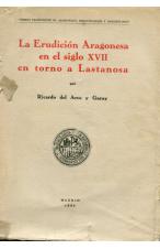 (AÑO 1934). LA ERUCIÓN ARAGONESA EN ELSIGLO XVII EN TORNO A LASTANOSA