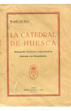 (AÑO 1924). LA CATEDRAL DE HUESCA de RICARDO DEL ARCO