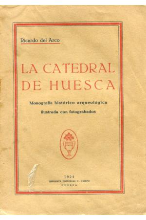 (1924) LA CATEDRAL DE HUESCA de RICARDO DEL ARCO