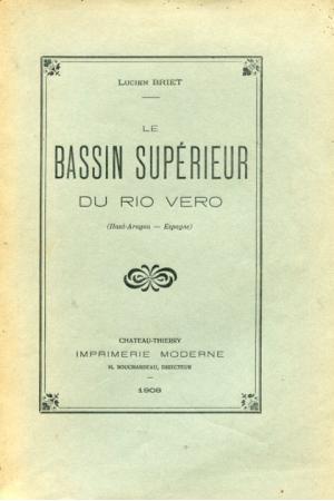 (1908) LUCIEN BRIET. LA BASSIN SUPERIEUR DU RIO VERO
