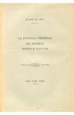 (1911) LA JUSTICIA CRIMINAL EN HUESCA DE RICARDO DEL ARCO