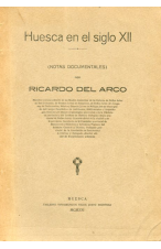 (1921) HUESCA EN EL SIGLO XII DE RICARDO DEL ARCO