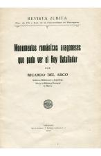 (1934) MONUMENTOE ROMÁNICOS ARAGONESES QUE PUDO VER EL REY BATALLADOR. RICARDO DEL ARCO