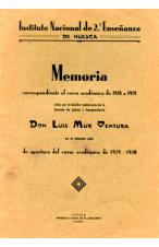 (1930) INSTITUTO NACIONAL DE 2ª ENSEÑANZA DE HUESCA. MEMORIA.