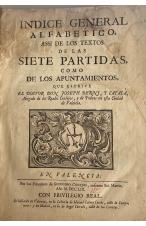 (1759) INDICE GENERAL ALFABETICO ASSI DE LOS TEXTOS DE LAS SIETES PARTIDAS COMO DE LOSAPUNTAMIENTOS
